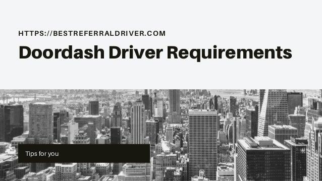HTTPS://BESTREFERRALDRIVER.COM Doordash Driver Requirements Tips for you