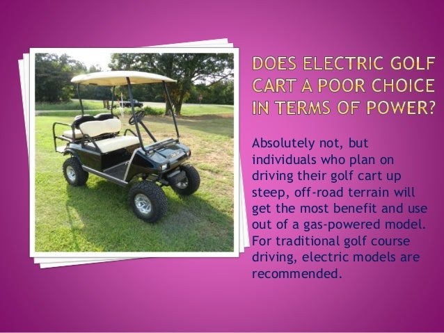 pros and cons of electric and gas golf carts. Black Bedroom Furniture Sets. Home Design Ideas