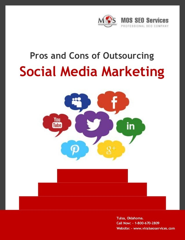 Pros and Cons of Outsourcing  Social Media Marketing  Tulsa, Oklahoma. Call Now: - 1-800-670-2809 www.viralseoservices.com...