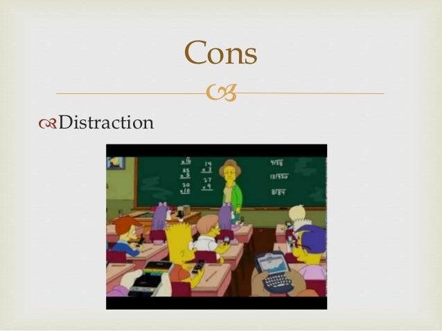 pros and cons of technology in the classroom essay Social and cultural foundations of american education the pros and cons of technology in the classroom of_american_education/technology/pros_and_cons.