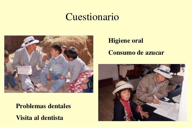 Cuestionario Higiene oral Consumo de azucar Problemas dentales Visita al dentista
