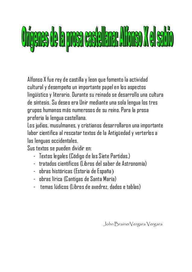 Alfonso X fue rey de castilla y leon que fomento la actividadcultural y desempeño un importante papel en los aspectoslingü...