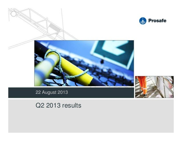22 August 2013 Q2 2013 results
