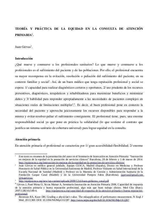 TEORÍA  Y  PRÁCTICA  DE  LA  EQUIDAD  EN  LA  CONSULTA  DE  ATENCIÓN PRIMARIA1 . JuanGérvas2 . Introducción ¿Q...