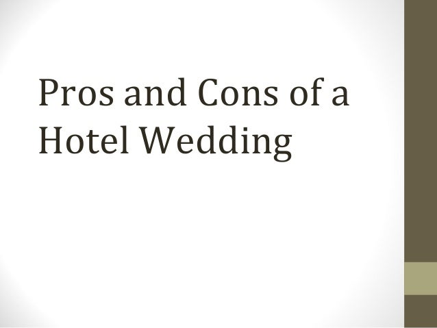 Pros and Cons of aHotel Wedding