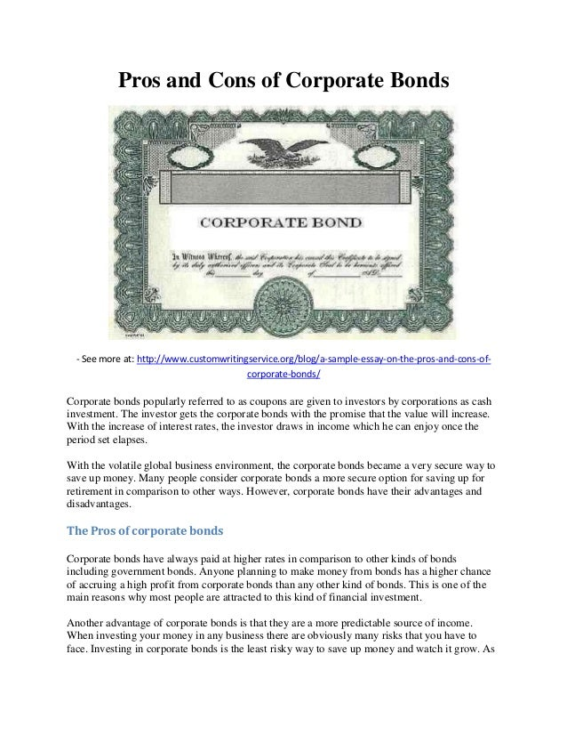 Pros and Cons of Corporate Bonds - See more at: http://www.customwritingservice.org/blog/a-sample-essay-on-the-pros-and-co...