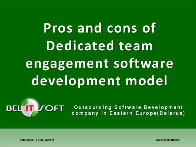 Pros and cons of Dedicated team engagement software development model Outsourcing Softw are Development company in Eastern...