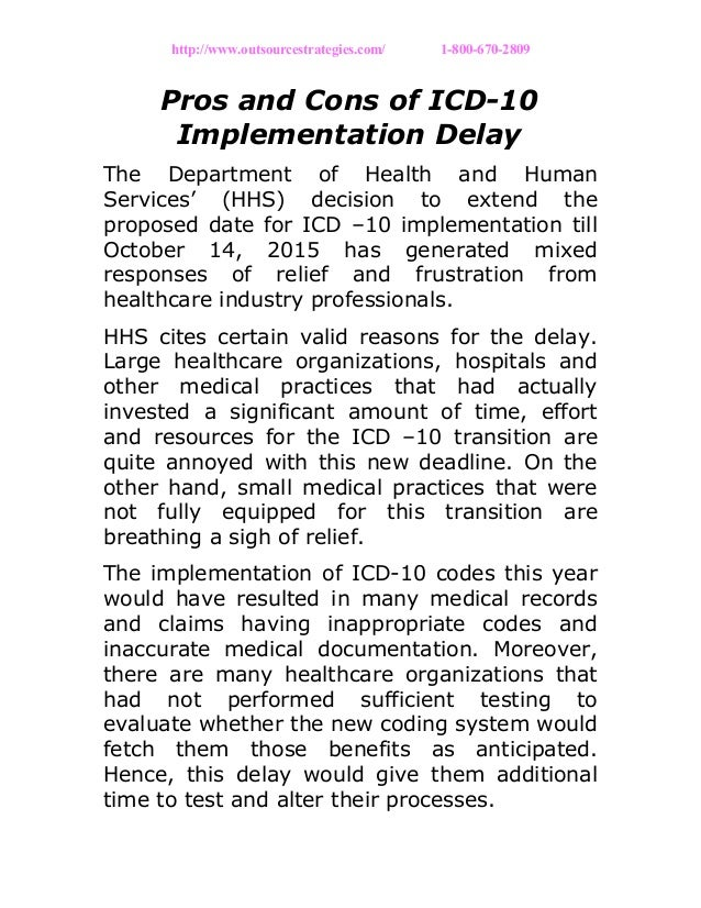 http://www.outsourcestrategies.com/ 1-800-670-2809 Pros and Cons of ICD-10 Implementation Delay The Department of Health a...