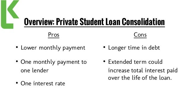 What are the pros and cons of consolidating student loans