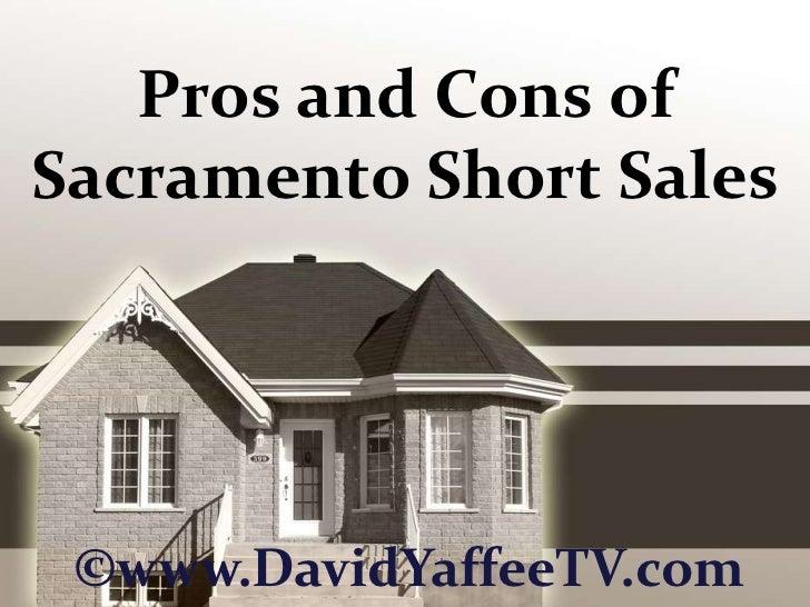Pros and Cons of Sacramento Short Sales<br />©www.DavidYaffeeTV.com<br />