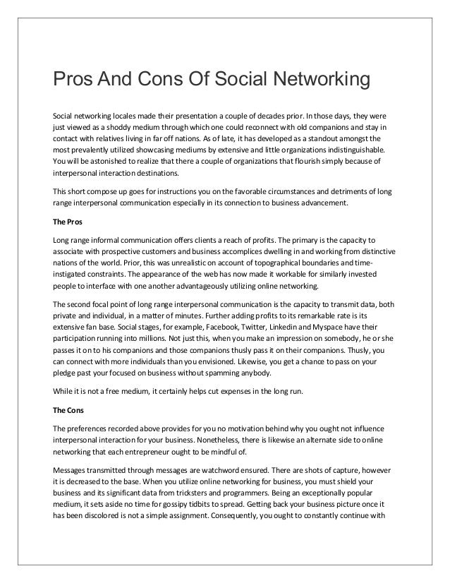 Pros And Cons Of Social Networking Social networking locales made their presentation a couple of decades prior. In those d...