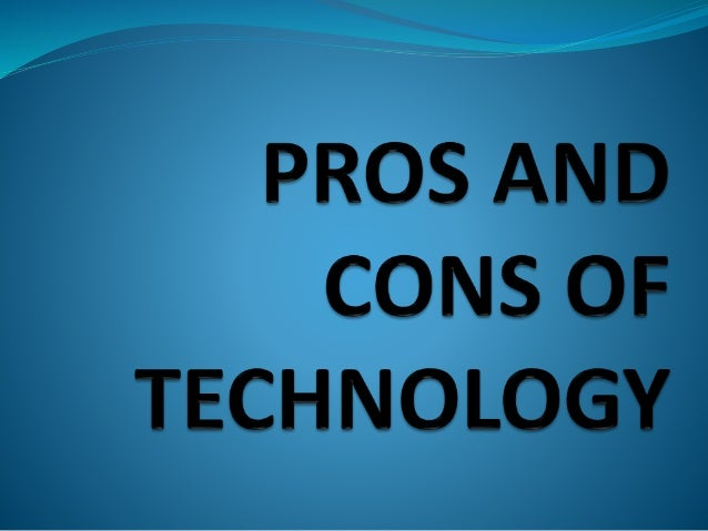 Pros and cons on the impact of technology in our lives