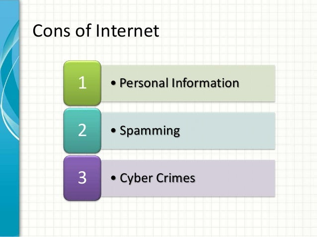 pros and cons of internet 9 biggest pros and cons of internet the world wide web, or the internet, is a  piece of technology that has revolutionized the entire world the way that we  think,.