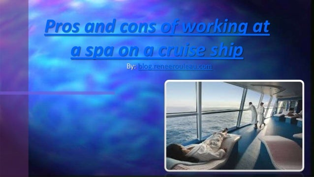 By: blog.reneerouleau.com Pros and cons of working at a spa on a cruise ship