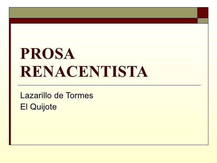 PROSA RENACENTISTA Lazarillo de Tormes El Quijote
