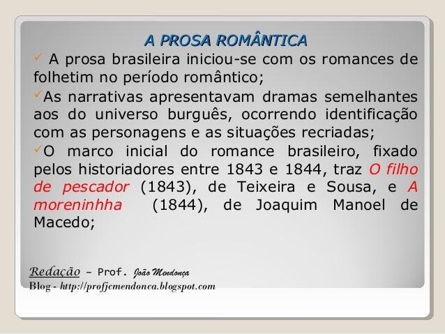 Redação – Prof. João Mendonça Blog - http://profjcmendonca.blogspot.com A PROSA ROMÂNTICAA PROSA ROMÂNTICA  A prosa brasi...