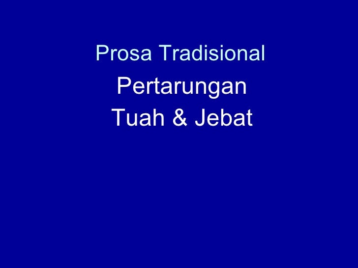 Prosa Tradisional Pertarungan Tuah & Jebat