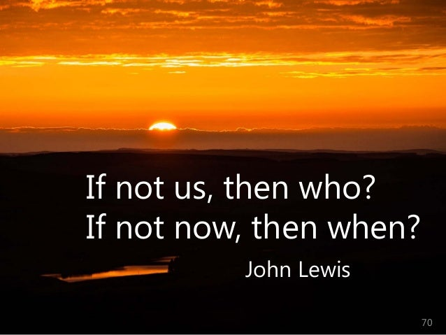 © Prosci Inc. All rights reserved. If not us, then who? If not now, then when? John Lewis 70