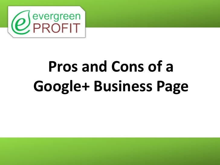 Pros and Cons of aGoogle+ Business Page