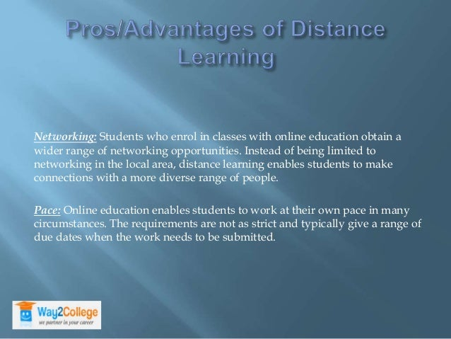 the pros and cons of distance Is the online degree hype real 5 pros and cons for distance learning start studying abroad 2017-06-04 according to a survey of online learning conducted by the sloan consortium, enrolments in online programs rose by almost one million compared to just a year earlier, representing the largest-ever year-on-year increase.