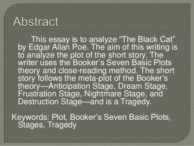 "plot analysis in the black cat by edgar allan poe ummanabiegh ismail jalla 2 this essay is to analyze ""the black cat"""