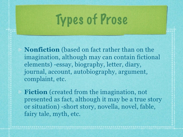 prose fiction essay Read this essay on fiction essay come browse our large digital warehouse of free sample fiction essay comparison and contrast of the most dangerous game and the child by tiger.