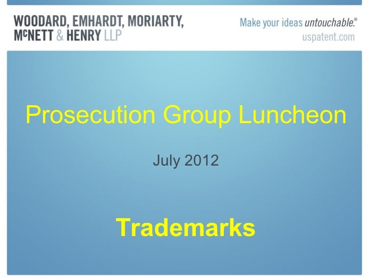 Prosecution Group Luncheon          July 2012       Trademarks