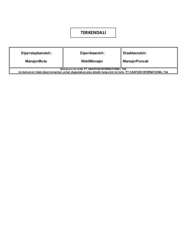 Dipersiapkanoleh:  ManajerMutu  TERKENDALI  Diperiksaoleh:  WakilManajer  Disahkanoleh:  ManajerPuncak  Dokumen ini milik ...
