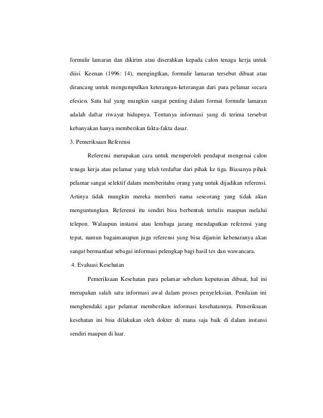 formulir lamaran dan dikirim atau diserahkan kepada calon tenaga kerja untuk diisi. Keenan (1996: 14), mengingtkan, formul...