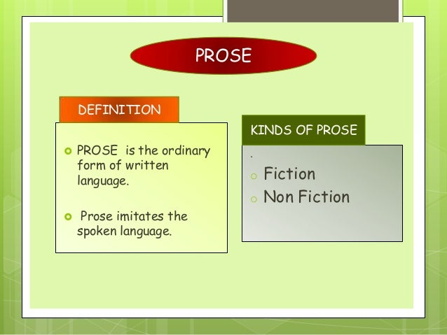 prose writing examples The word 'prose' is taken from the latin 'prose' which means 'direct' or 'straight' broadly speaking, the prose is direct or straightforward writing exampl.