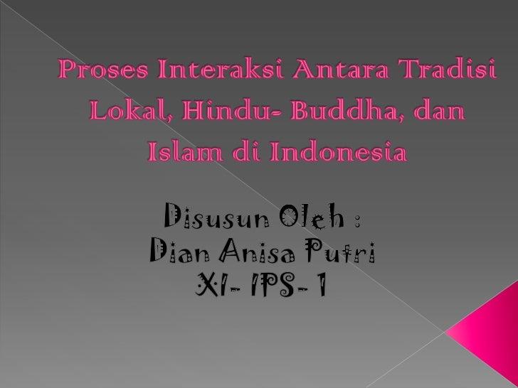  Bangsa Indonesia memiliki local genius. Penyebaran agama Hindu- Buddha  menggunakan media tradisi yang sudah  ada. Pen...