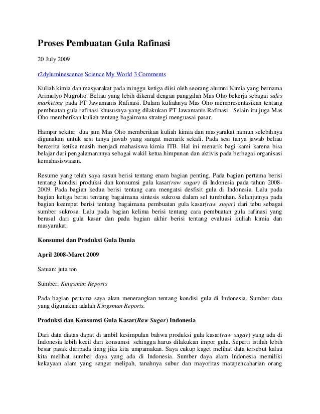 Proses Pembuatan Gula Rafinasi20 July 2009r2dyluminescence Science My World 3 CommentsKuliah kimia dan masyarakat pada min...