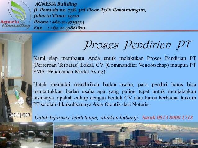 Proses Pendirian PT Kami siap membantu Anda untuk melakukan Proses Pendirian PT (Perseroan Terbatas) Lokal, CV (Commandite...