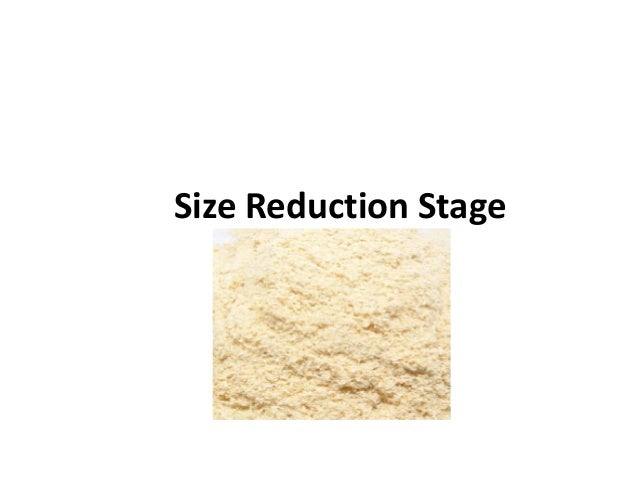 Size Reduction Stage