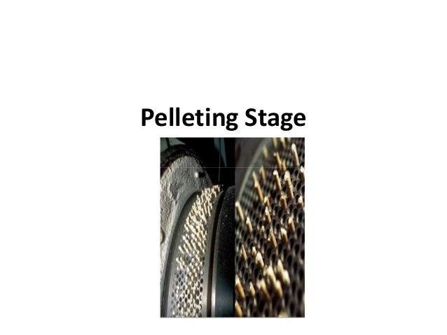 Pelleting Stage