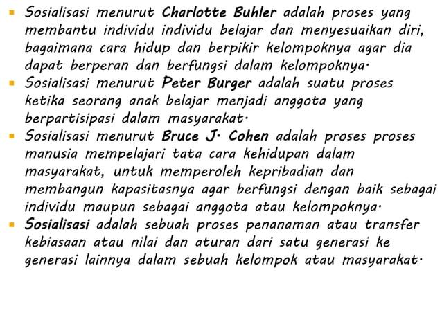  Sosialisasi menurut Charlotte Buhler adalah proses yang membantu individu individu belajar dan menyesuaikan diri, bagaim...