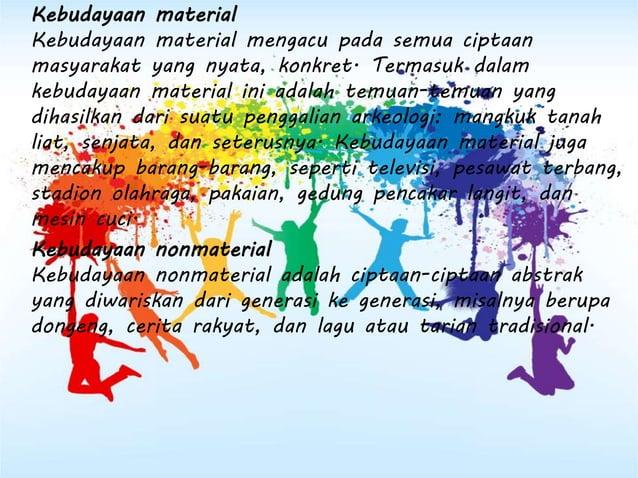 • Kebudayaan-kebudayaan khusus atas dasar factor kedaerahan. Di sini dijumpai kepribadian yang saling berbeda antara indiv...