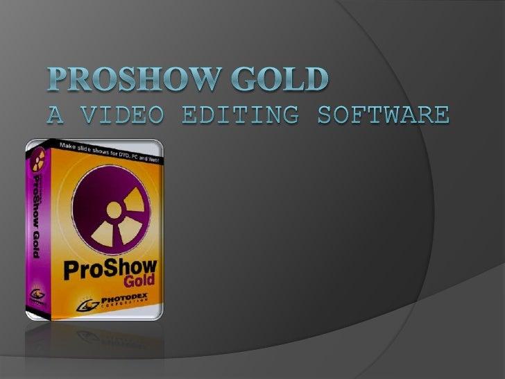 Proshow GoldA Video EdITING SOFTWARE<br />