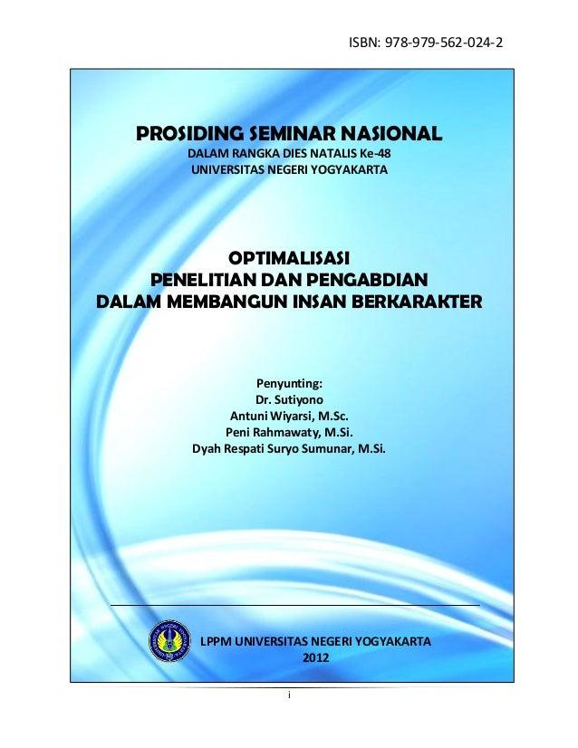 i PROSIDING SEMINAR NASIONAL DALAM RANGKA DIES NATALIS Ke-48 UNIVERSITAS NEGERI YOGYAKARTA OPTIMALISASI PENELITIAN DAN PEN...