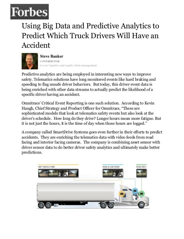 Using Big Data and Predictive Analytics to Predict Which Truck Drivers Will Have an Accident Steve Banker CONTRIBUTOR I co...