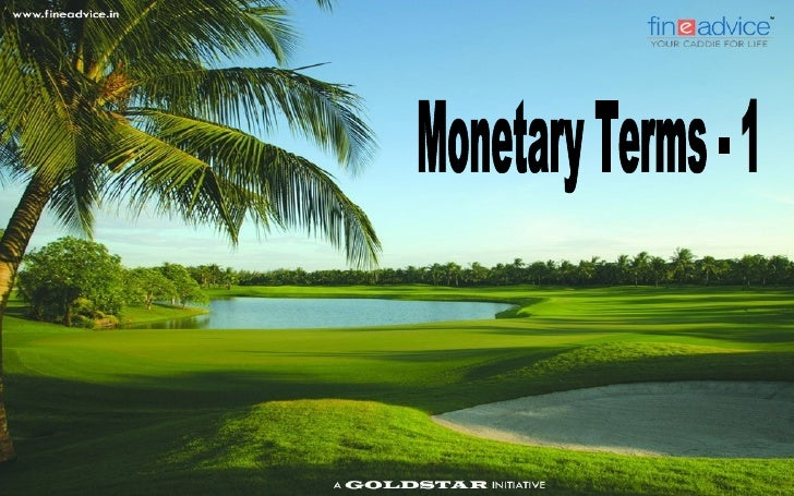 A Quick Guide To Four Important           Monetary Terms (Part 1)   As the RBI has dealt with financial and economic turm...