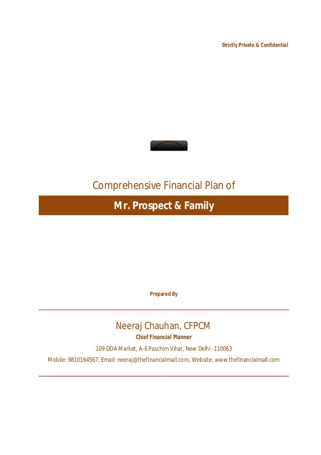 Strictly Private & Confidential                 Comprehensive Financial Plan of                         Mr. Prospect & Fam...