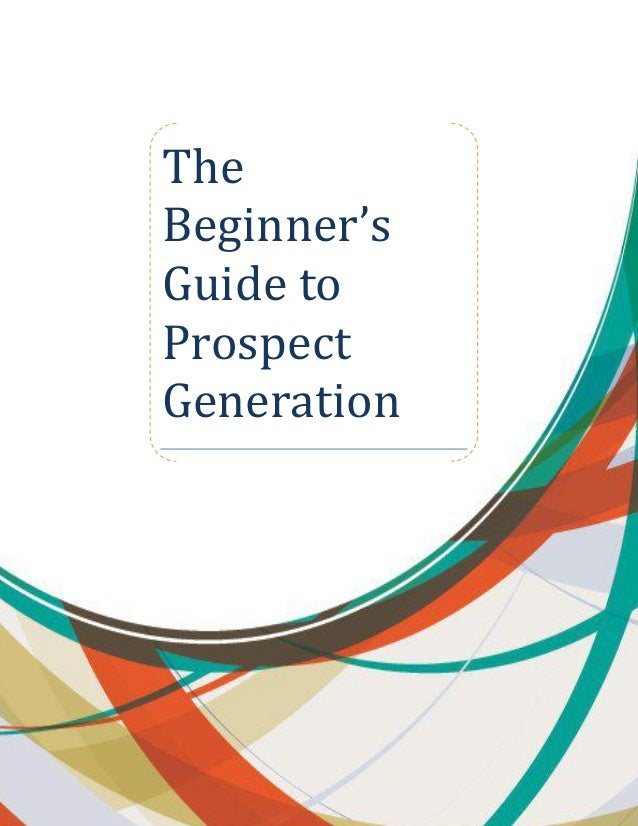 The Beginner's Guide to Prospect Generation