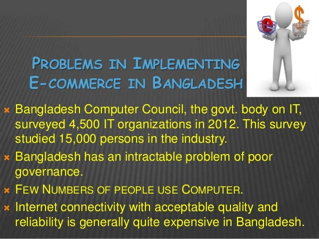 prospects and future of e commerce in bangladesh To evaluate the prospect of e-commerce in bangladesh  in future when more deal sites will emerge, the threat of substitutes will become a.