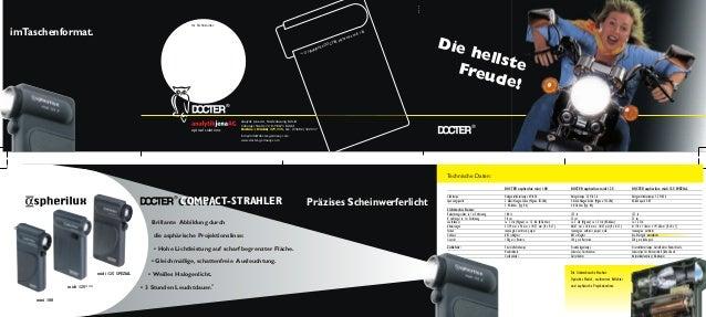 Technische Daten:  W.H 11/99  Präzises Scheinwerferlicht imTaschenformat.  Ihr Fachhändler:  DOCTER aspherilux mini 100 DO...