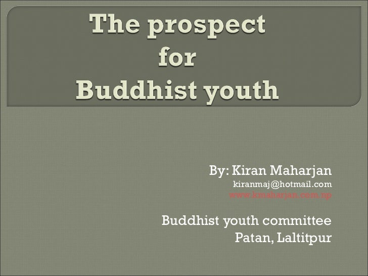 By: Kiran Maharjan [email_address] www.kmaharjan.com.np Buddhist youth committee Patan, Laltitpur