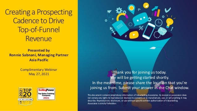 © 2021 ValueSelling Associates, Inc.   Creator of the ValueSelling Framework® Presented by Ronnie Sabnani, Managing Partne...
