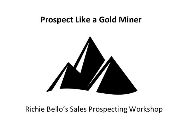 Prospecting Like A Gold Miner