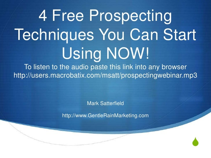 4 Free ProspectingTechniques You Can Start      Using NOW!    To listen to the audio paste this link into any browserhttp:...