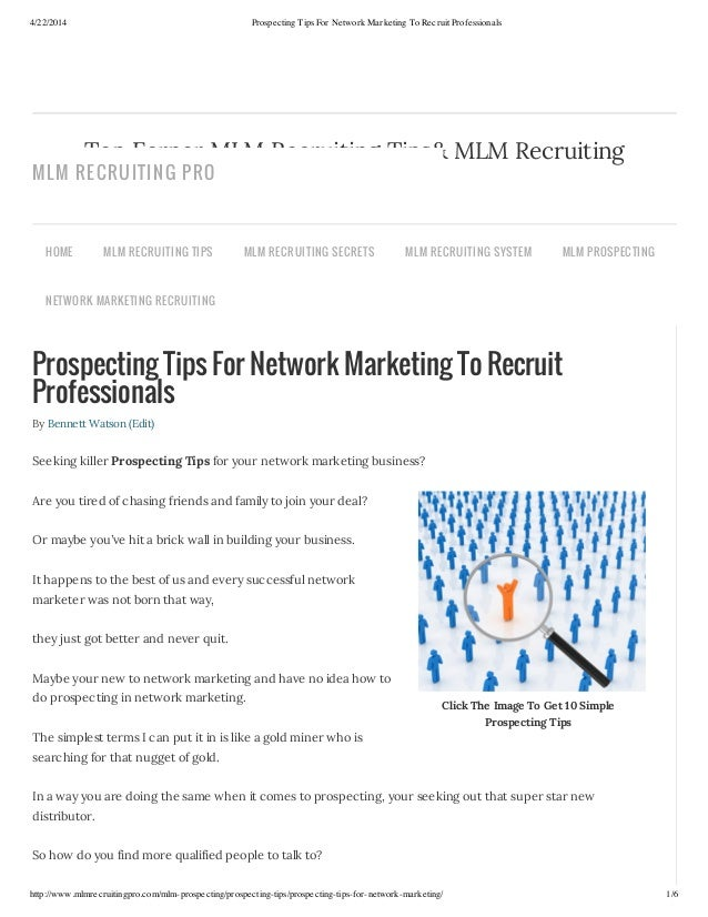 4/22/2014 Prospecting Tips For Network Marketing To Recruit Professionals http://www.mlmrecruitingpro.com/mlm-prospecting/...